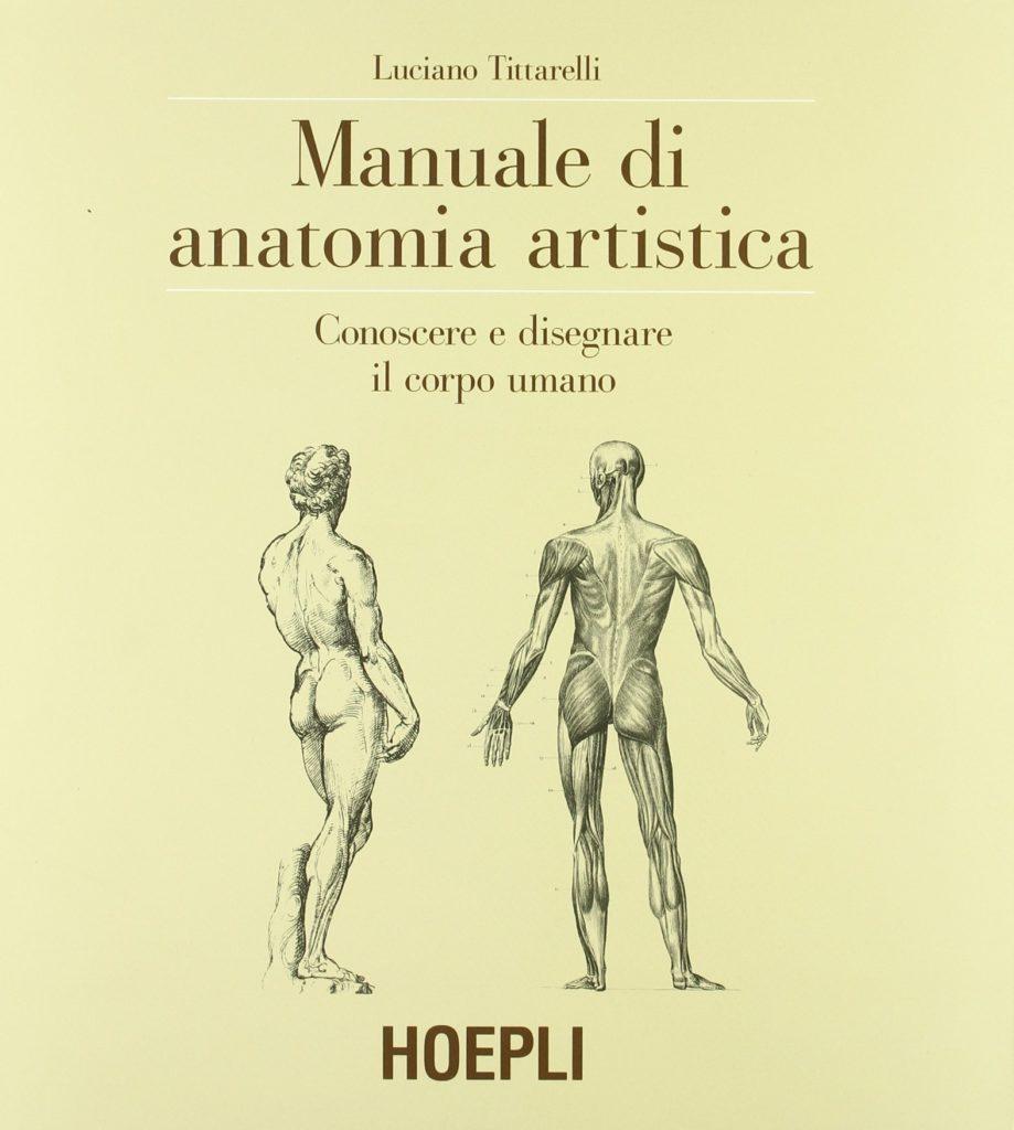 Luciano Tittarelli - Manuale di Anatomia Artistica
